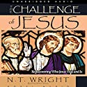 Challenge of Jesus: Rediscovering Who Jesus Was and Is Audiobook by N. T. Wright Narrated by Simon Vance