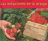 Las estaciones en la granja (El mundo de la granja) (Spanish Edition)