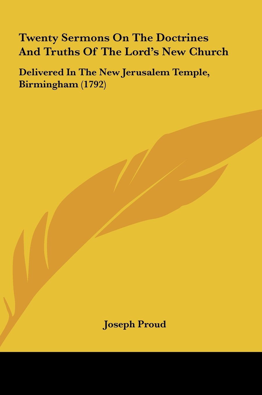 Download Twenty Sermons on the Doctrines and Truths of the Lord's New Church: Delivered in the New Jerusalem Temple, Birmingham (1792) pdf