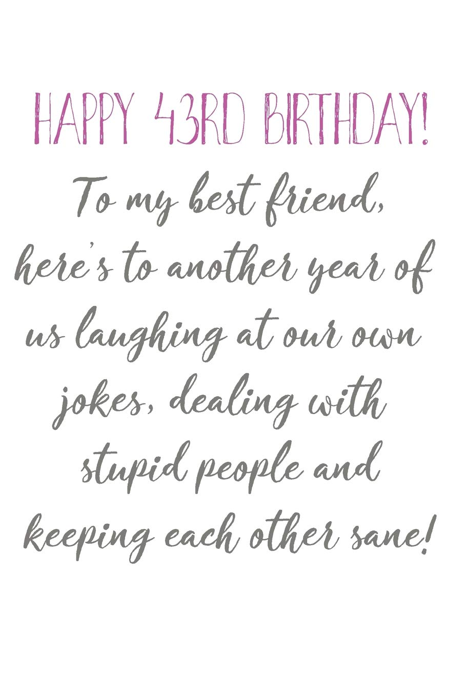 Phenomenal Happy 43Rd Birthday To My Best Friend Funny 43Rd Birthday Card Funny Birthday Cards Online Barepcheapnameinfo
