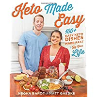 Keto Made Easy: 100+ Easy Keto Dishes Made Fast to Fit Your Life