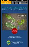 Guia Fotográfico Para a Identificação de Plantas: Parte I