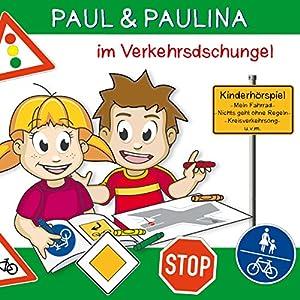 Paul und Paulina im Verkehrsdschungel Hörspiel