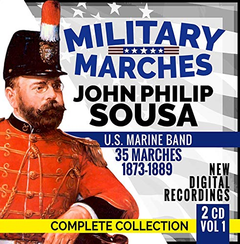 Military Marches - Complete Collection Vol. 1 - John Philip Sousa - 2 CD  - 35 Marches 1873-1889 - U.S. Marine Band - New Digital Recordings