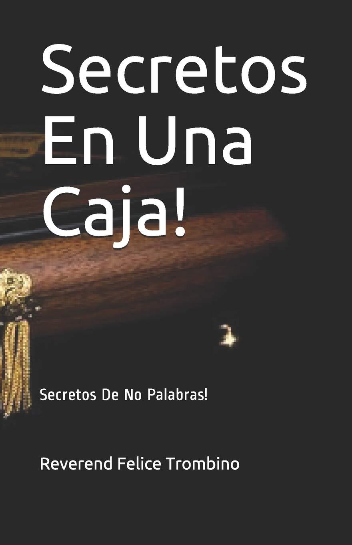 Secretos En Una Caja!: Secretos De No Palabras!: Amazon.es: Trombino, Reverend Felice: Libros