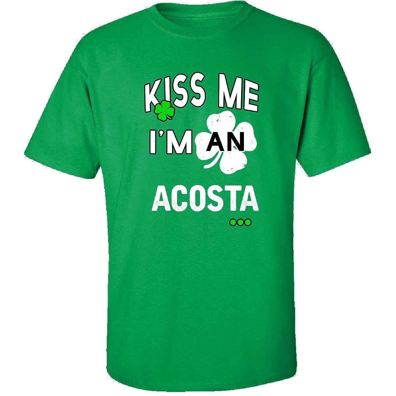 Funny St Patricks Day Irish Kiss Me Im An Acosta - Adult Shirt