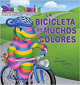 La Bicicleta de Muchos Colores (Spanish Edition): Aunt Eeebs, Sprout: 9781943836994: Amazon.com: Books