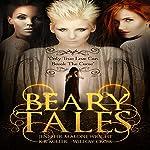 Beary Tales | Jennifer Malone Wright,Willow Cross,K.B. Miller