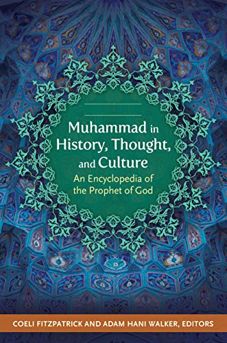 Muhammad in History, Thought, and Culture: An Encyclopedia of the Prophet of God [2 volumes] Pdf
