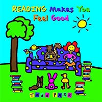 Reading Makes You Feel Good (Todd Parr