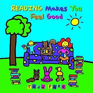 Reading Makes You Feel Good (Todd Parr Classics)