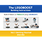 The LEGOBOOST Building Instructions Vol.1 Getting Started from WeDo2.0 (The LEGO BOOST 17101 Building instructions from…