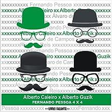 Fernando Pessoa 4X4 - Poemas de Alberto Caieiro Audiobook by Fernando Pessoa Narrated by Alberto Guzik