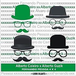 Fernando Pessoa 4X4 - Poemas de Alberto Caieiro