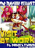 The Bugville Critters Visit Dad and Mom at Work, Robert Stanek, 1575451212