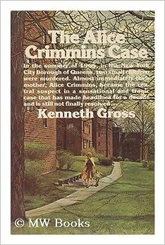 The Alice Crimmins case: Ken Gross: 9780394474366: Amazon