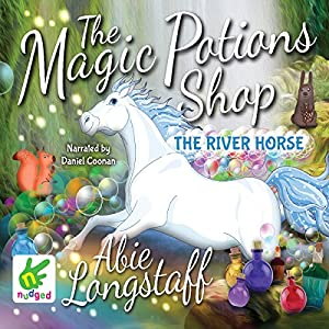 The Magic Potions Shop: The River Horse Audiobook