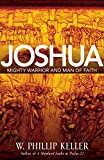 img - for Joshua: Mighty Warrior and Man of Faith book / textbook / text book