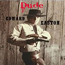 Dude Audiobook by Edward Easton Narrated by Edward Easton