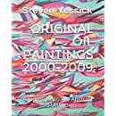 Steven Yessick Original Oil Paintings 2000-2009: A Journey into the Abstract and Unknown