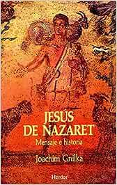 Jesús de Nazaret: Amazon.es: Gnilka, Joachim, Ruiz Garrido
