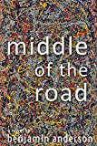 Middle of the Road: A Novel