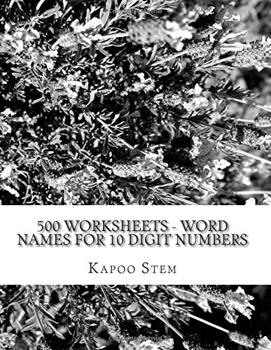 500 Worksheets - Word Names for 10 Digit Numbers: Math Practice Workbook (500 Days Math Number Name Series) (Volume 9) pdf epub