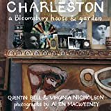 Charleston: A Bloomsbury House and Garden by Quentin Bell front cover