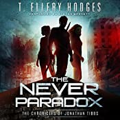 The Never Paradox: Chronicles of Jonathan Tibbs, Book 2 | T. Ellery Hodges