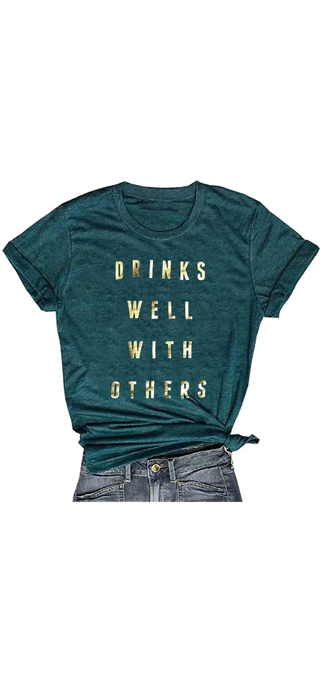 Drinks Well With Others T Shirt Women Letter Print Alcohol Funny