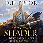Best Laid Plans: Shader Series, Book 2 | D.P. Prior