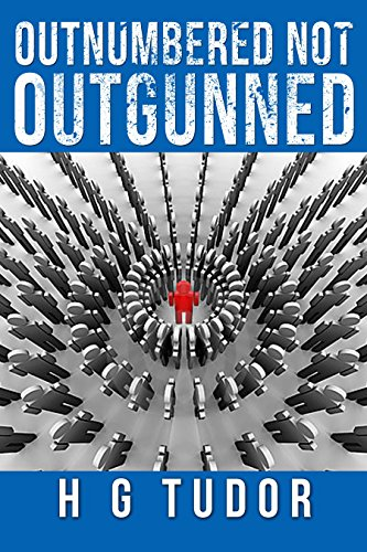 Outnumbered not Outgunned by [Tudor, H G]