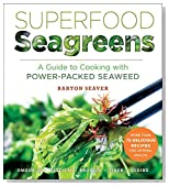 Superfood Seagreens: A Guide to Cooking with Power-packed Seaweed (Superfoods for Life)