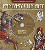 Fantasy Clip Art: Everything You Need to Create Your Own Professional-Looking Fantasy Artwork