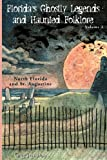Front cover for the book Florida's Ghostly Legends And Haunted Folklore: North Florida And St. Augustine by Greg Jenkins