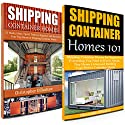 Shipping Container Homes: Box Set: Shipping Container Homes: 51 Ideas to Decorate Your Tiny House, Shipping Container Homes 101 Audiobook by Christopher Dillashaw Narrated by Dave Wright