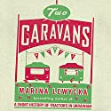 Two Caravans Audiobook by Marina Lewycka Narrated by Siân Thomas