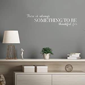 """Vinyl Wall Art Decal - There is Always Something to Be Thankful for - 8"""" x 33"""" - Inspirational Modern Cursive Life Quote for Home Dining Room Living Room Office Bedroom Decor (8"""" x 33"""", White)"""