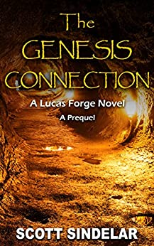 The Genesis Connection: A Lucas Forge Novel: The Prequel by [Sindelar, Scott]