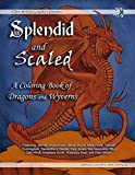 Splendid and Scaled; A Coloring Book of Dragons and Wyverns