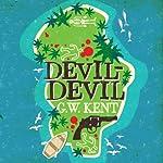 Devil Devil   G. W. Kent