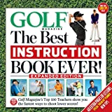 Golf the Best Instruction Book Ever! Expanded Edition, Golf Magazine Editors, 1618930214