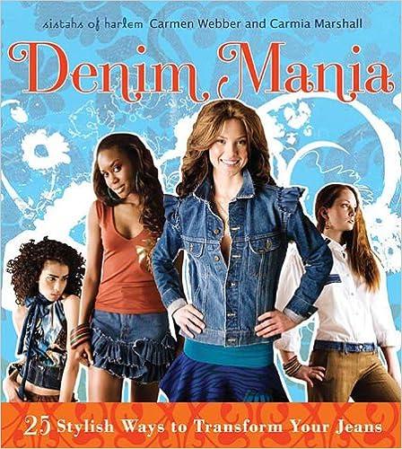 Read Denim Mania: 25 Stylish Ways to Transform Your Jeans PDF