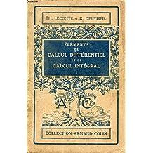 ELEMENTS DE CALCUL DIFFERENTIEL ET DE CALCUL INTEGRAL, TOME I