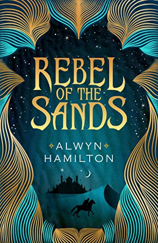 Rebel of the Sands (Rebel of the Sands Trilogy Book 1) by [Hamilton, Alwyn]