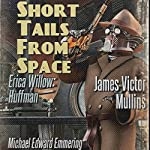 Short Tails from Space: Short Stories from Outer-Space, Book 1 | James Mullins,Michael Emmering,Eirca Huffman