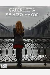 CAPERUCITA SE HIZO MAYOR (Spanish Edition) Kindle Edition
