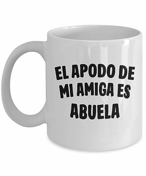 Amazon.com | Abuela Taza de Café - El Apodo De Mi Amiga Es ...