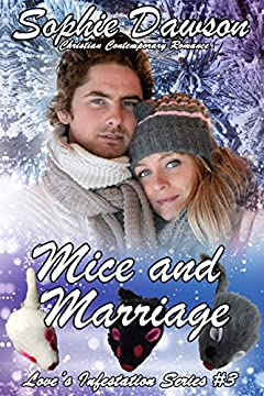 Mice and Marriage: Contemporary Christian Romance (Love's Infestation Book 3)
