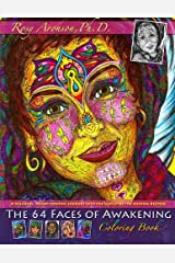 The 64 Faces of Awakening Coloring Book: A relaxing, heart-opening journey into the world of the Wisdom Keepers Paperback